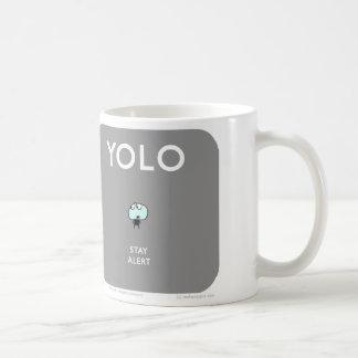 "MJ1574 ""Mahoney Joe? YOLO stay alert Coffee Mug"