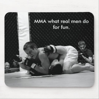 MMA what real men do for... Mouse Mat