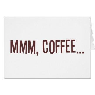 Mmm Coffee... Card