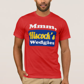 Mmmm Hiscock's Wedgies T-Shirt