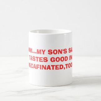 MMMM...MY SON'S SALIVA TASTES GOOD IN DECAFINAT... MORPHING MUG
