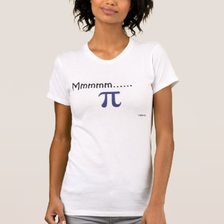 Mmmm pi tshirt