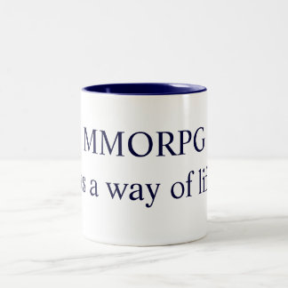 MMORPG It's a way of life! Designs by Che Dean Two-Tone Coffee Mug