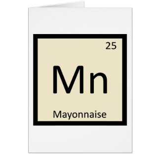 Mn - Mayonnaise Condiment Chemistry Periodic Table Card
