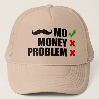 Mo, Money, No Problem Trucker Hat