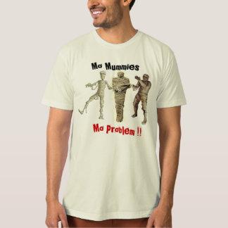 Mo Mummies Mo Problem funny halloween tshirtdesign T-shirts
