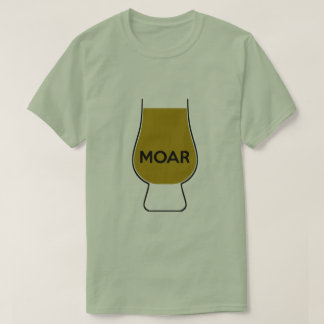 MOAR (full glass) T-Shirt