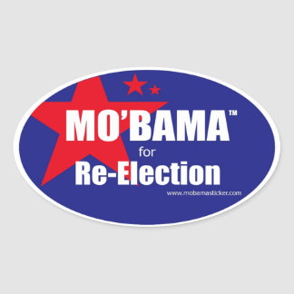 MO'BAMA for Re-Election oval B Oval Sticker