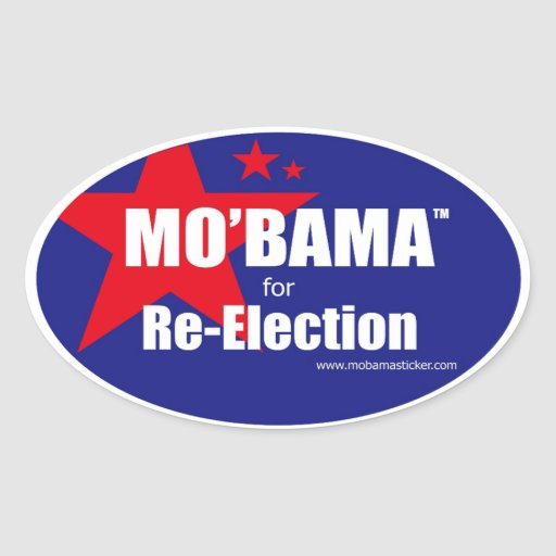 MO'BAMA for Re-Election oval B Stickers