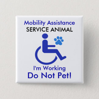 Mobility Assistance - Service Animal 15 Cm Square Badge