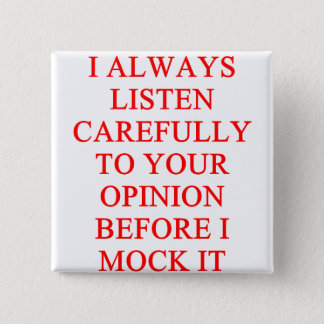 MOCK you insult 15 Cm Square Badge