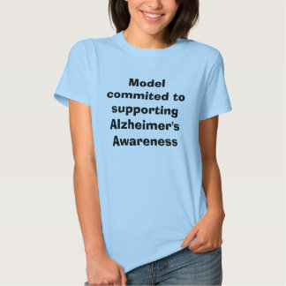Model commited to supporting Alzheimer's Awareness T-shirt