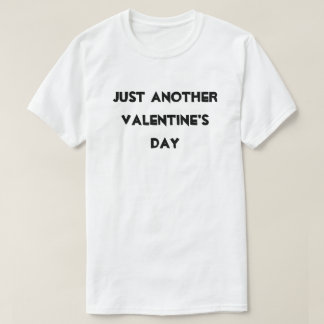 Modern Black Just Another Valentine's Day White T-Shirt