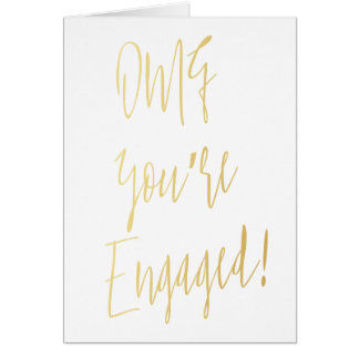 "Modern calligraphy gold ""OMG you're engaged"" Card"