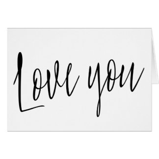 "Modern chic calligraphy  ""Love you"" Card"