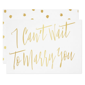 "Modern Chic Gold ""I can't wait to marry you"" Card"