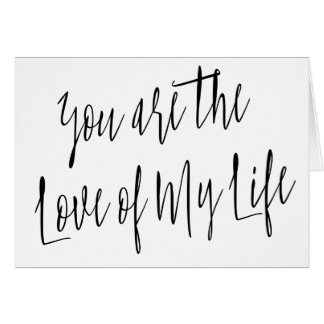 "Modern Chic ""You are the love of my life"" Card"