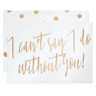 "Modern Copper ""I can't say I do without you"" Card"