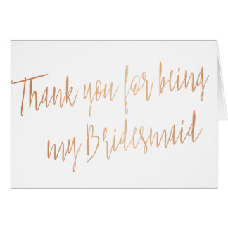 """Modern Copper """"Thank you for being my bridesmaid"""" Greeting Card"""