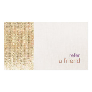 Modern FAUX Gold Sequins Refer A Friend Card Salon Pack Of Standard Business Cards