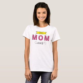 Modern Fun Colorful Pink Yellow Best Mom Ever T-Shirt