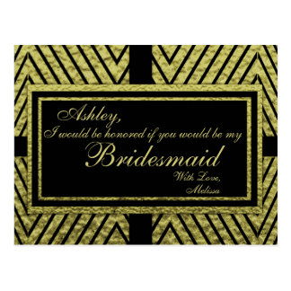 Modern Gold Chevron - Will You Be My Bridesmaid? Postcard
