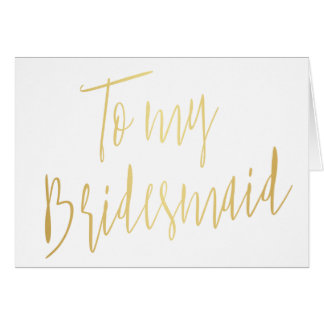 Modern Gold  To my Bridesmaid Card