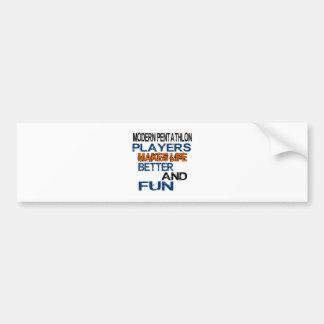 Modern Pentathlon Players Makes Life Better And Fu Bumper Sticker