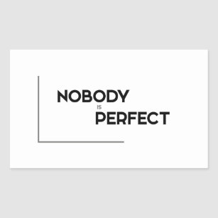Nobody Is Perfect Stickers Labels Zazzle Uk