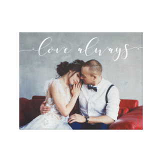 Modern Romantic | Love Always Script with Photo Canvas Print
