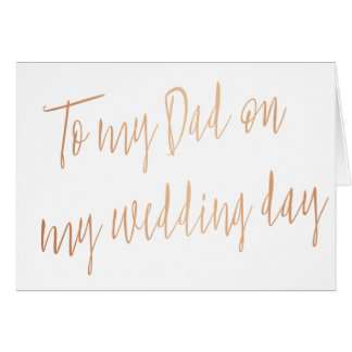 "Modern Rose Gold ""To my dad on my wedding day"" Card"