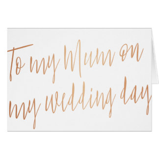 "Modern Rose Gold ""To my mum on my wedding day"" Card"