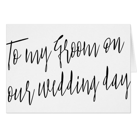 """Modern Script Style """"To my groom on our"""