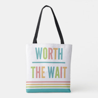 Modern Worth the Wait - Adoption, New Baby Tote Bag