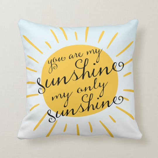 Modern You Are My Sunshine Decorative Throw Pillow Zazzlecouk Magnificent You Are My Sunshine Decorative Pillow