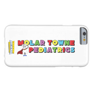 """""""Molar Towne® Pediatrics"""" iPhone 6 Case Barely There iPhone 6 Case"""
