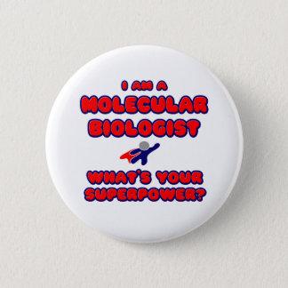 Molecular Biologist .. What's Your Superpower? 6 Cm Round Badge