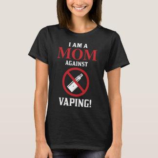 MOM AGAINST VAPING T-Shirt