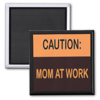 Mom At Work Magnet