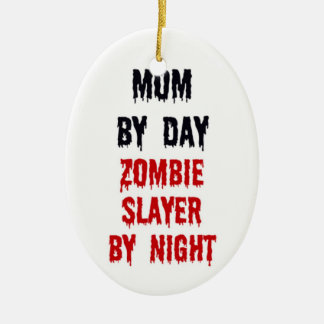 Mom by Day Zombie Slayer by Night Christmas Ornament