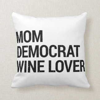 Mom Democrat Wine Lover Pillow