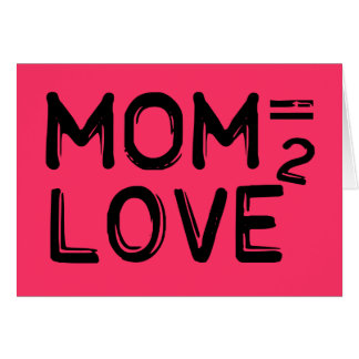 Mom Equals Love Squared Pink Card