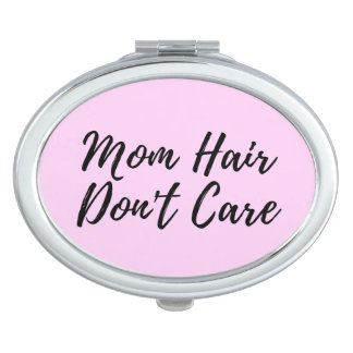Mom Hair Don't Care Compact in Pink Makeup Mirror