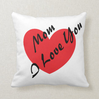 Mom, I Love You Cushion