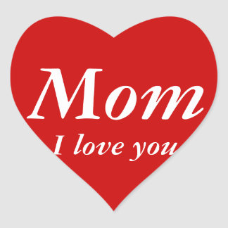 Mom I love you sticker (Heart Shaped)