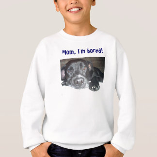 Mom, I'm bored! shirt