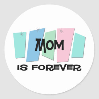 Mom Is Forever Stickers