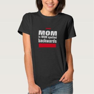 Mom is Mom spelled backwards Shirt