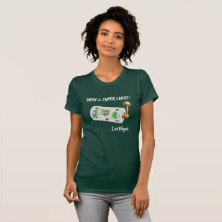 MOM is Super Lucky Las Vegas St Patrick's T-Shirt
