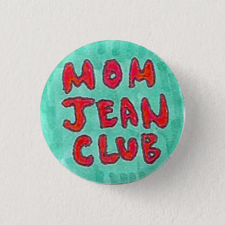 Mom Jean Club 3 Cm Round Badge